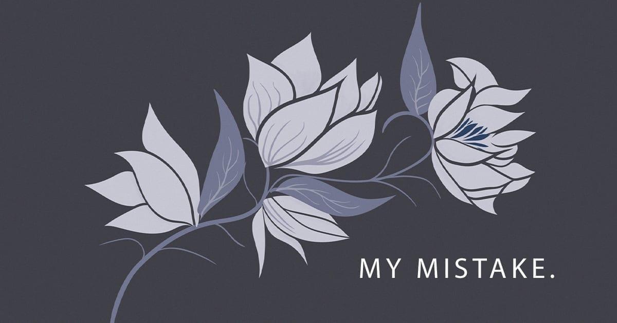My-mistake