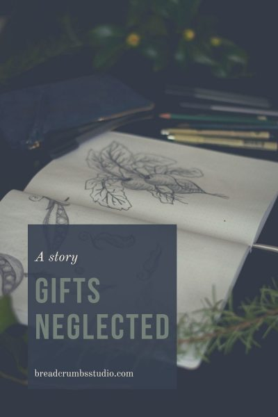 Gifts Neglected